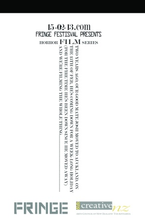 """This short series of webisodes, called 15-02-13, was inspired by the Fringe Film Festival was a side project in which a group of friends encounter another dimension. The 15-minute clips were to air one-three per day starting 15 February 2013 through the entire week of the festival. These flyers were used to promote the event three months before hand being dispersed in coffee shops and local shops in central Wellington, New Zealand. The original images were introduced to the Director in three options, front and back, and based off of the """"milk carton advertisement"""" theme. After breaking down concepts, a final product was created."""